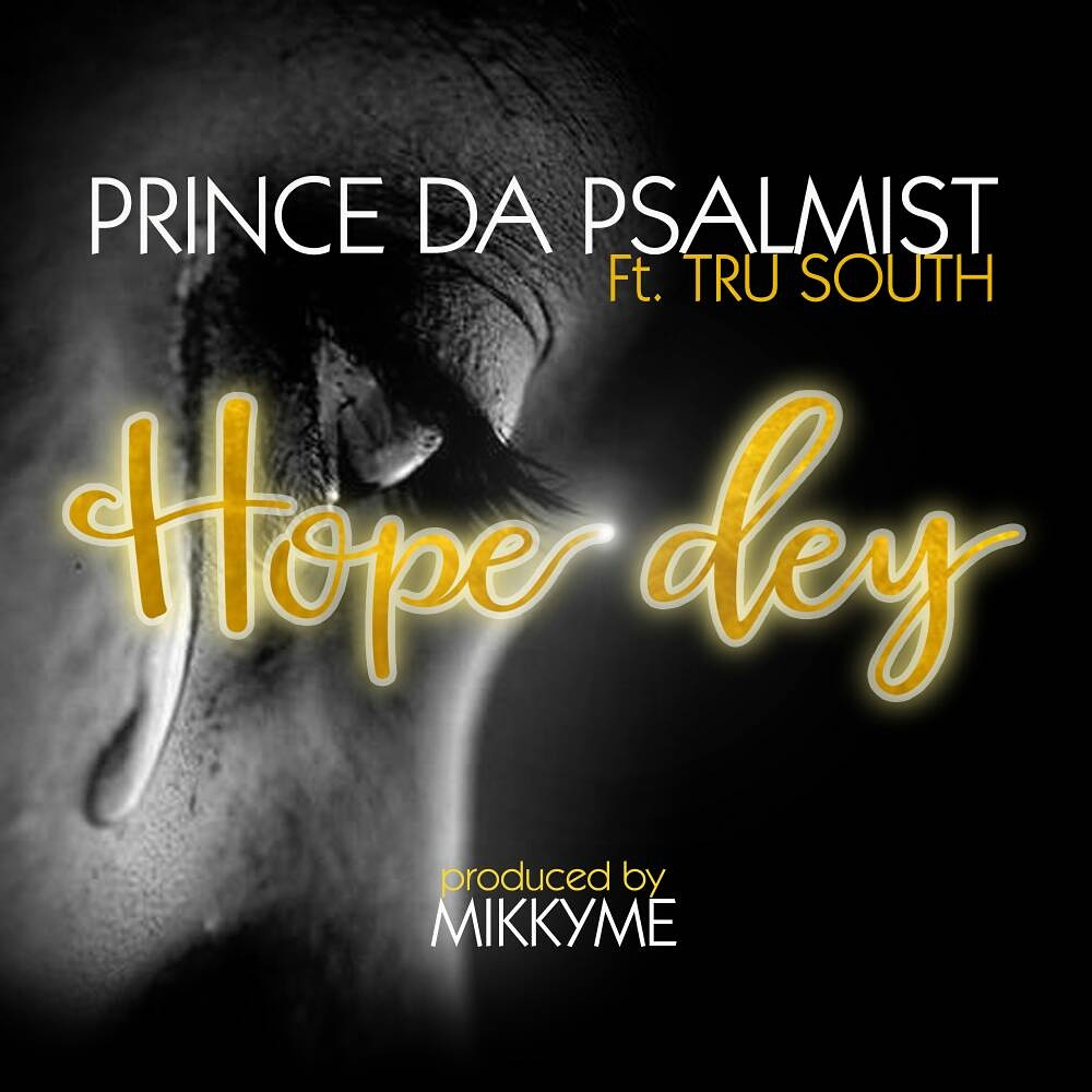 Prince Da Psalmist - Hope Dey Ft. Tru South