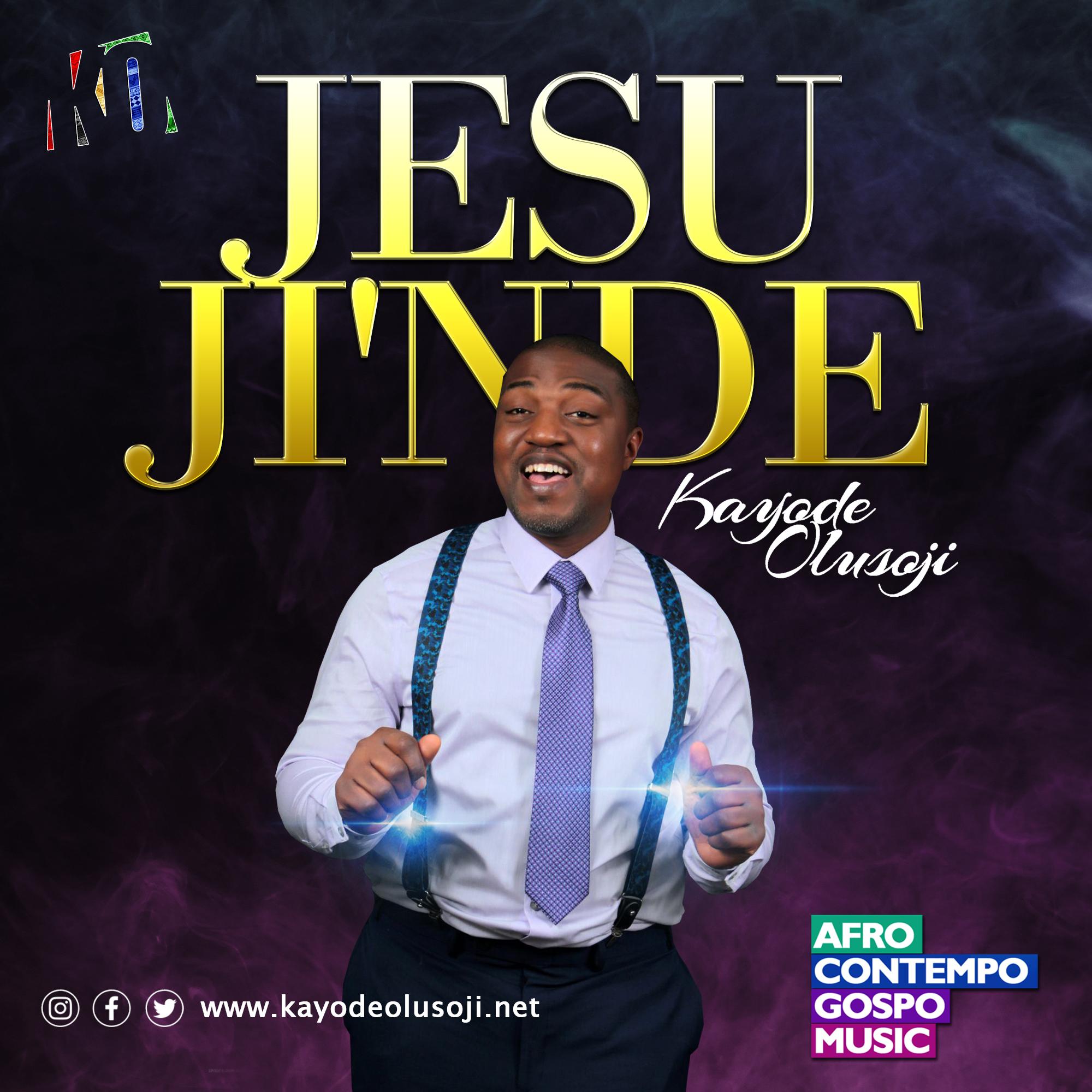 Kayode Olusoji Jesu Jinde Gospel Artist