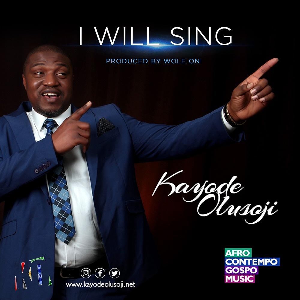 Kayode_Olusoji_I_Will_Sing