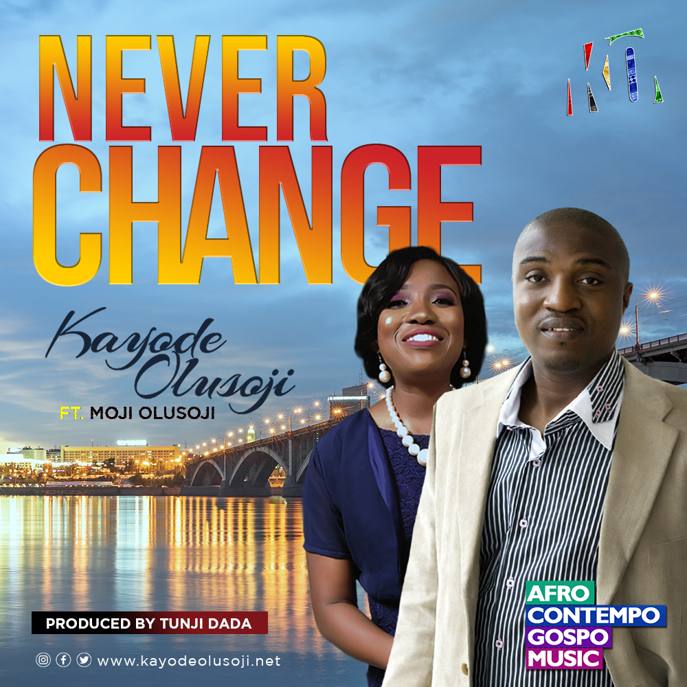 Never Change - Kayode Olusoji